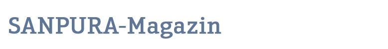 Passende Ratschläge auch im Sanpura-Magazin